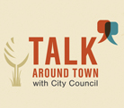 Talk Around Town with City Council
